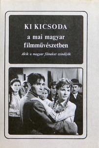Ki kicsoda a mai magyar filmművészetben