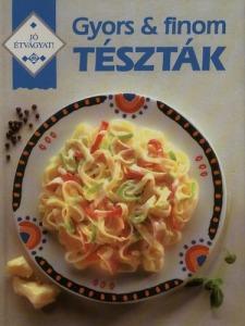 : Gyors és finom tészták