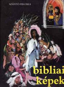 Szántó Piroska: Bibliai képek