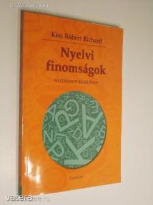 Kiss Róbert Richard: Nyelvi finomságok / Nyelvészeti kézikönyv (*811)