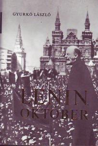 Gyurkó László: Lenin, Október