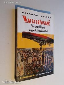 Galántai Lajos: Marscsatornák / A földönkívüli élet kutatásnak története (*97)