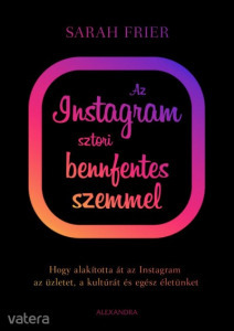 Sarah Frier: Az instagram sztori bennfentes szemmel