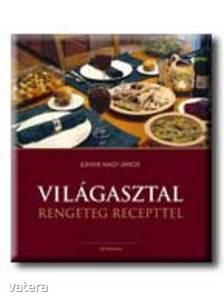 VILÁGASZTAL - RENGETEG RECEPTTEL