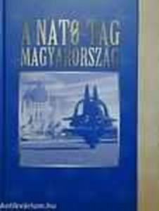 A Nato-tag Magyarország - Hungary: a member of Nato (angol-magyar)