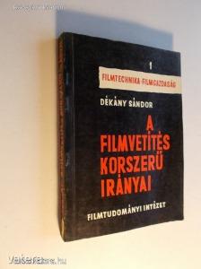 Dékány Sándor: A filmvetítés korszerű irányai / Kiadva 1000 példányban! (*KYS)