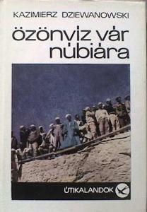 Kazimierz Dziewanowski: Özönvíz vár Núbiára