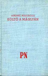André Maurois: Költő a máglyán