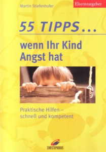 55 Tipps... wenn Ihr Kind Angst hat?