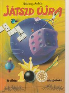 Lukácsy András Játszd újra! (A világ 100 alapjátéka)(1988)