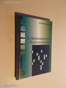 Kertész Ádám: A térinformatika és alkalmazásai (*KYN)