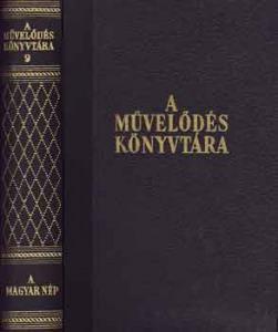 A művelődés könyvtára 9. / A magyar nép