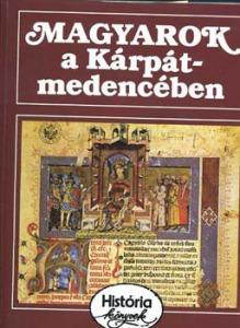 Magyarok a Kárpát-medencében (História könyvek)