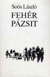 Soós László: Fehér pázsit - Vatera.hu Kép