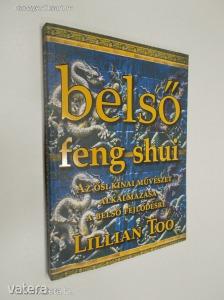 Lillian Too: Belső Feng Shui / Az ősi kínai művészet alkalmazása a belső fejlődésre (*87)
