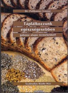Dr. Pollhamer Ernőné: Táplálkozzunk egészségesebbe