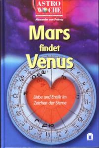 Mars findet Venus - Liebe und Erotik im Zeichen der Sterne