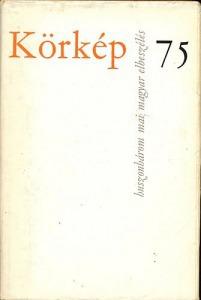 Körkép 75 (huszonhárom mai magyar elbeszélés)