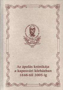 Az ápolás krónikája a kaposvári kórházban 1846-tól 2005-ig