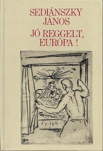 Sediánszky János: Jó reggelt , Európa!
