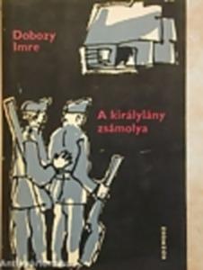 Dobozy Imre: A királylány zsámolya