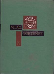 Világtörténet tíz kötetben 8.kötet