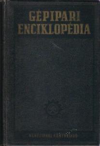 Gépipari enciklopédia VII.- Forgácsoló szerszámok és eljárások.