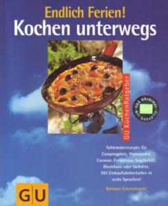 Barbara Schwintowski: Kochen unterwegs