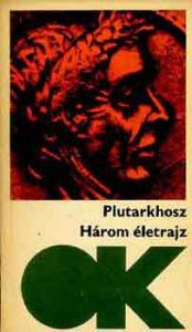 Plutarkhosz: Három életrajz