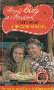Cait Logan A hegyek királya (Második esély a szerelemre 39.)(1994)