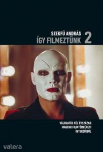 Így filmeztünk 2. Válogatás fél évszázad magyar fi