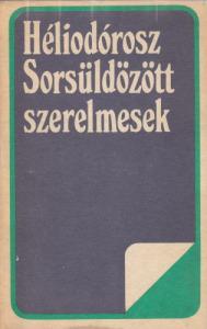 Héliodórosz Sorsüldözött szerelmesek (1982)