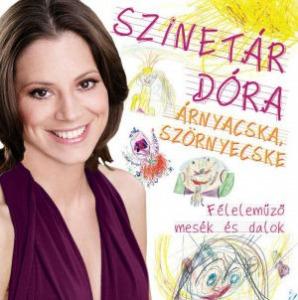 SZINETÁR DÓRA - Árnyacska Szörnyecske CD