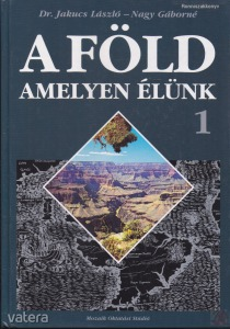A FÖLD AMELYEN ÉLÜNK 1. kötet
