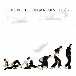 ROBIN THICKE - Evolution Of Robin Thicke CD