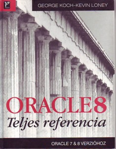 Georg Koch-Kevin Loney: ORACLE 8 Teljes referencia