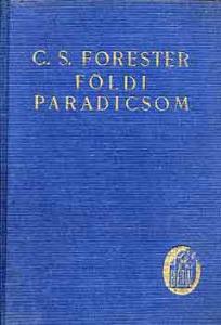 C.S. Forester: Földi paradicsom