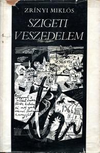 Zrínyi Miklós: Szigeti veszedelem - 1800 Ft Kép