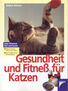 Saskia Brixner: Gesundheit und Fitness für Katzen