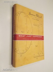 James Gleick: What Just Happened (*811)