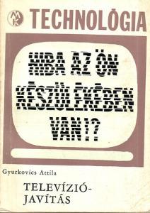 Gyurkovics Attila: Televíziójavítás