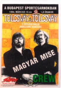 TOLCSVAY - MAGYAR MISE. CREW. BP.SPORTCSARNOK. 1994.MÁRCIUS.15. Stage pass. - 3999 Ft Kép