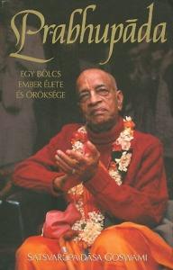 Prabhupáda - Egy bölcs ember élete és öröksége