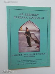 Az ezeregy éjszaka nappalai - Halzer Edit és Halzer Györgyi fotókiállítása / Kiállítási k. (*85)