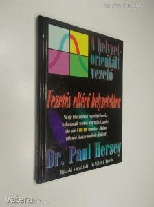Dr. Paul Hersey: A helyzetorientált vezető - Vezetés eltérő helyzetekben (*89)