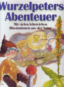 Wurzerlpeters Abenteuer (Mit vielen lehrreichen Illustrationen aus der Natur)