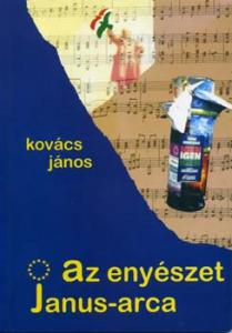 Kovács János: Az enyészet Janus-arca - 800 Ft Kép