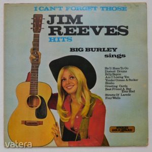 Big Burley - I Cant Forget Those Jim Reeves Hits LP (VG/VG+) UK
