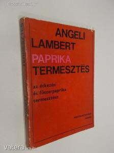 Angeli Lambert: Paprikatermesztés - Az étkezési és fűszerpaprika termesztése (*83)