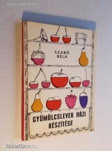 Szabó Béla: Gyümölcslevek házi készítése (*KYQ)